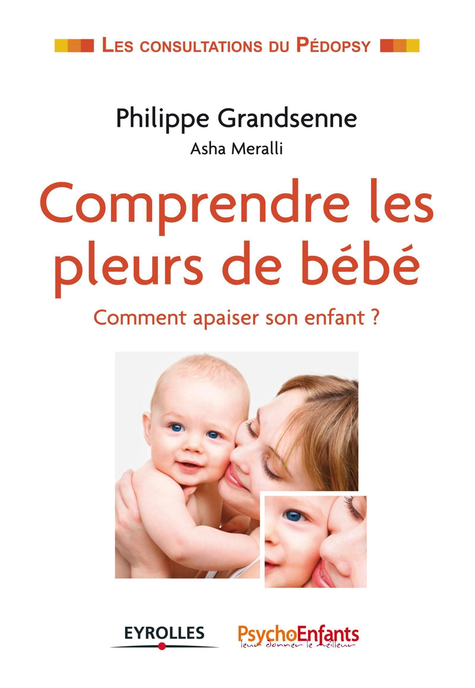 COMPRENDRE LES PLEURS DE BEBE - COMMENT APAISER SON ENFANT ?