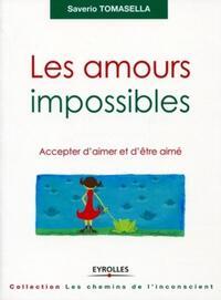 LES AMOURS IMPOSSIBLES ACCEPTER D'AIMER ET D'ETRE AIME