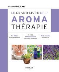 LE GRAND LIVRE DE L'AROMATHERAPIE - TOP 50 DES HUILES ESSENTIELLES. DE A A Z, 150 PATHOLOGIES DETAIL