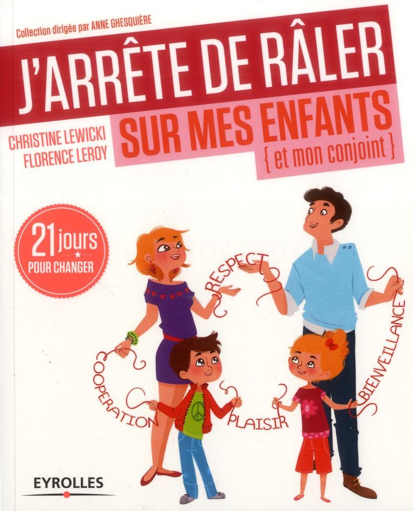 J'ARRETE DE RALER SUR MES ENFANTS (ET MON CONJOINT) - 21 JOURS POUR CHANGER.
