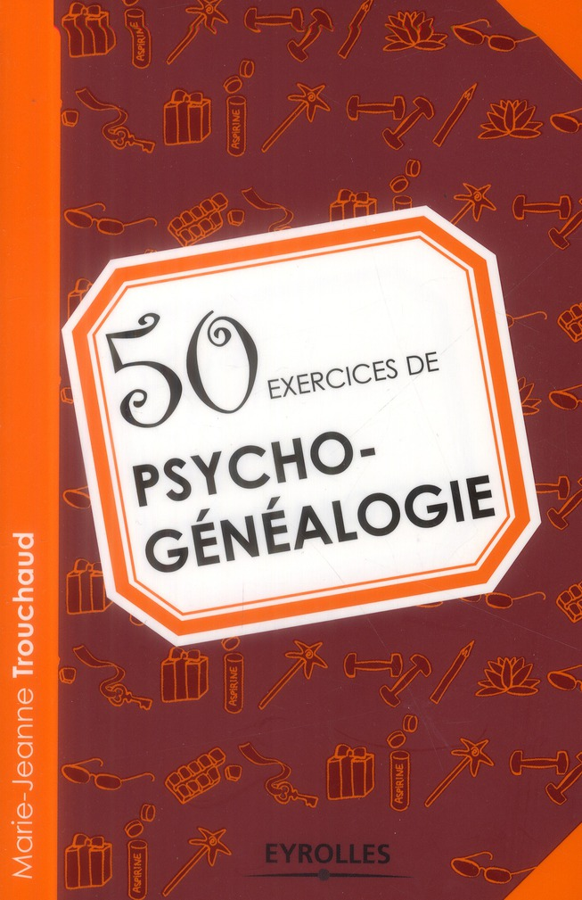 50 EXERCICES DE PSYCHO-GENEALOGIE