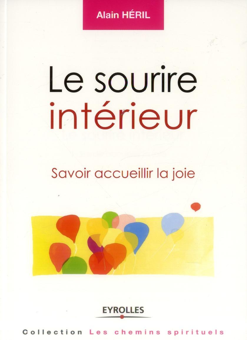 LE SOURIRE INTERIEUR - SAVOIR ACCUEILLIR LA JOIE.