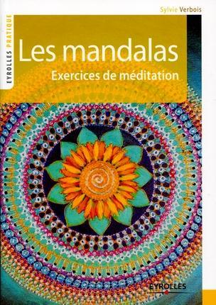 LES MANDALAS - EXERCICES DE MEDITATION.