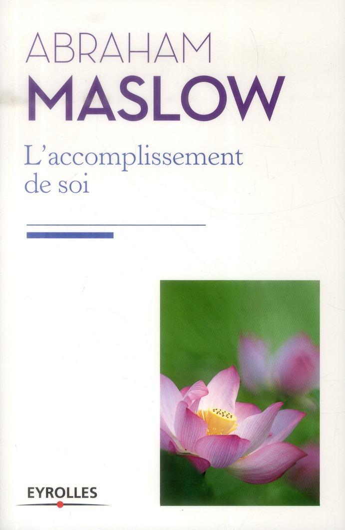 L'ACCOMPLISSEMENT DE SOI - DE LA MOTIVATION A LA PLENITUDE.