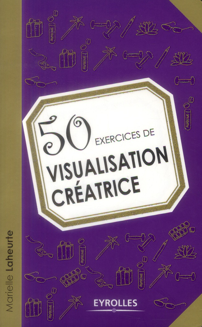 50 EXERCICES DE VISUALISATION CREATRICE