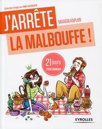 """J'ARRETE LA MALBOUFFE ! - 21 JOURS POUR RENOUER AVEC LA """"SAINEBOUFFE""""."""