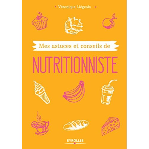 MES ASTUCES ET CONSEILS DE NUTRITIONNISTE