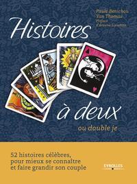 HISTOIRES A DEUX - OU DOUBLE JE. COFFRET LIVRE + 52 CARTES. 52 HISTOIRES CELEBRES, POUR MIEUX SE CON