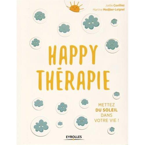HAPPY THERAPIE - METTEZ DU SOLEIL DANS VOTRE VIE !