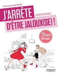 J ARRETE D ETRE JALOUX SE  UN PROGRAMME DE 21 JOURS POUR RETROUVER CONFIANCE - UN PROGRAMME DE 21 JO