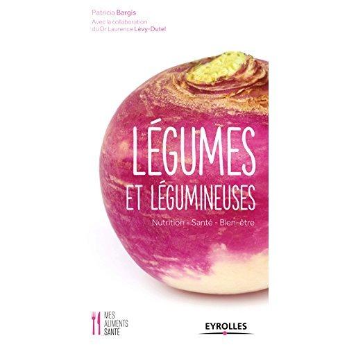 LEGUMES ET LEGUMINEUSES - NUTRITION - SANTE - BIEN-ETRE.