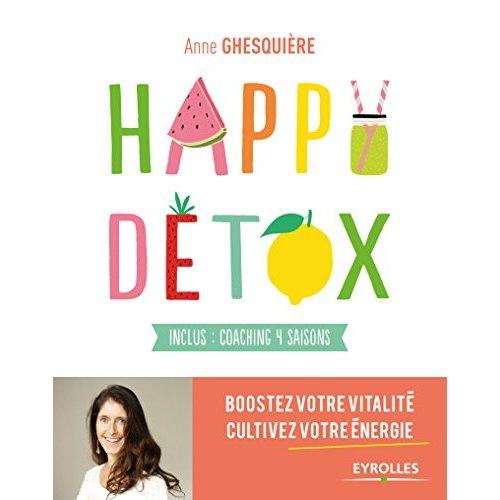 HAPPY DETOX - BOOSTEZ VOTRE VITALITE, CULTIVEZ VOTRE ENERGIE. INCLUS : COACHING 4 SAISONS.