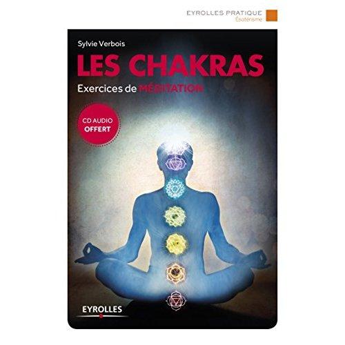 LES CHAKRAS - EXERCICES DE MEDITATION POUR S'INITIER A LA SPIRITUALITE HINDOUE ET TROUVER LA PAIX IN