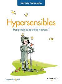 HYPERSENSIBLES - TROP SENSIBLES POUR ETRE HEUREUX