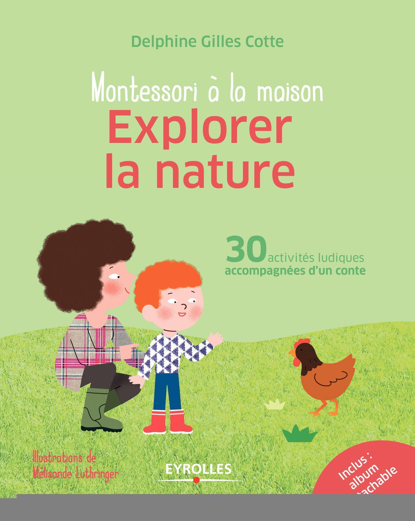 EXPLORER LA NATURE - 30 ACTIVITES LUDIQUES ACCOMPAGNEES D'UN CONTE. INCLUS : ALBUM DETACHABLE