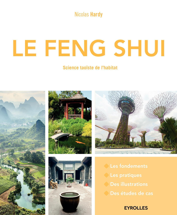LE FENG SHUI - SCIENCE TAOISTE DE L'HABITAT.