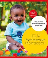 JEUX D'APRES LA PEDAGOGIE MONTESSORI POUR FAVORISER L'EVEIL DE VOTRE ENFANT DE 0 A 3 ANS