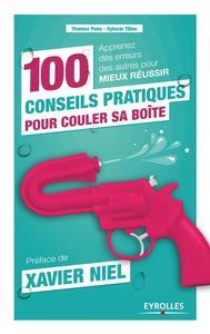 100 CONSEILS PRATIQUES POUR COULER SA BOITE APPRENEZ DES ERREURS DES AUTRES POUR MIEUX REUSSIR