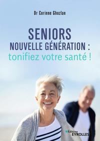 SENIORS NOUVELLE GENERATION : TONIFIEZ VOTRE SANTE !