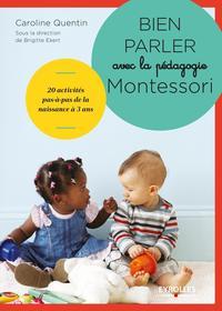 BIEN PARLER AVEC LA PEDAGOGIE MONTESSORI (0-3 ANS) - 104 CARTES CLASSIFIEES POUR DEVELOPPER LE LANGA