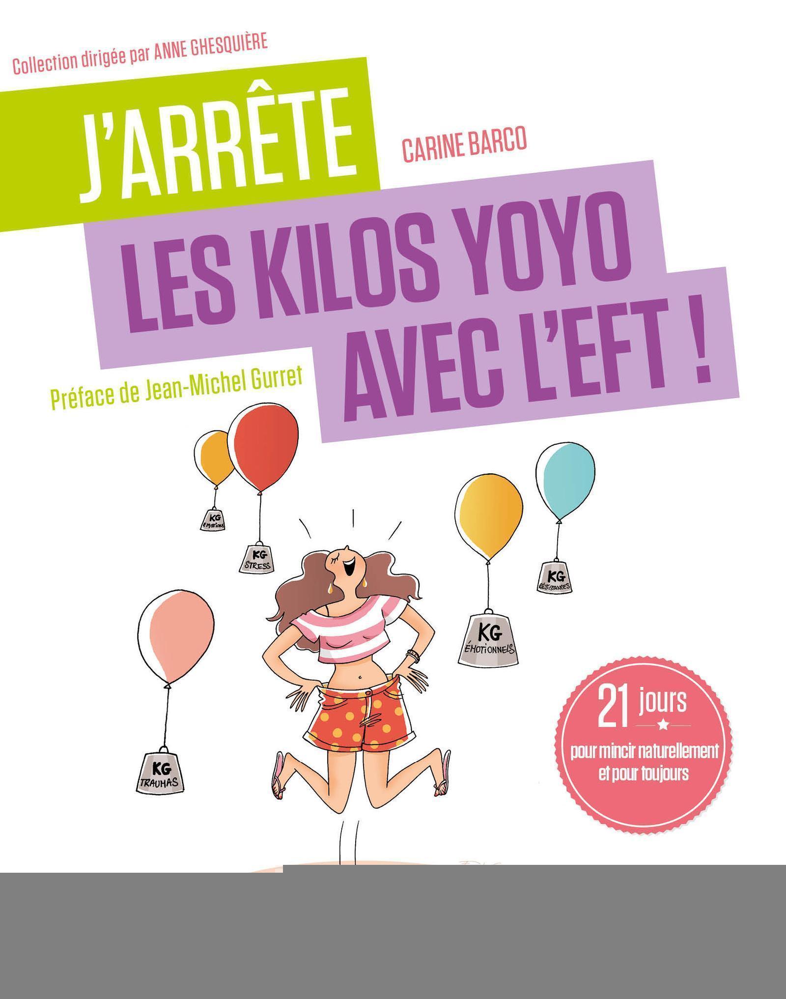 J'ARRETE LES KILOS YOYO AVEC L'EFT ! - 21 JOURS POUR MINCIR NATURELLEMENT ET POUR TOUJOURS. PREFACE