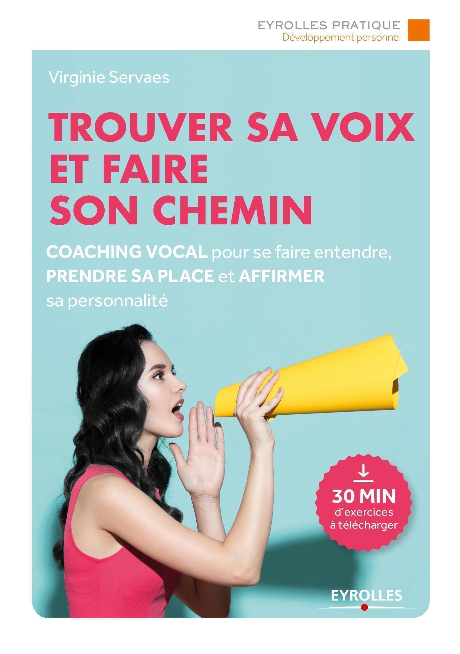 TROUVER SA VOIX ET FAIRE SON CHEMIN/30' D'EXERCICES A ECOUTER - COACHING VOCAL POUR SE FAIRE ENTENDR