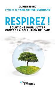 RESPIREZ ! - SOLUTIONS POUR LUTTER CONTRE LA POLLUTION DE L'AIR
