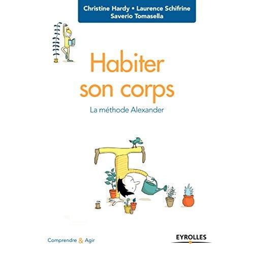 HABITER SON CORPS - LA METHODE ALEXANDER