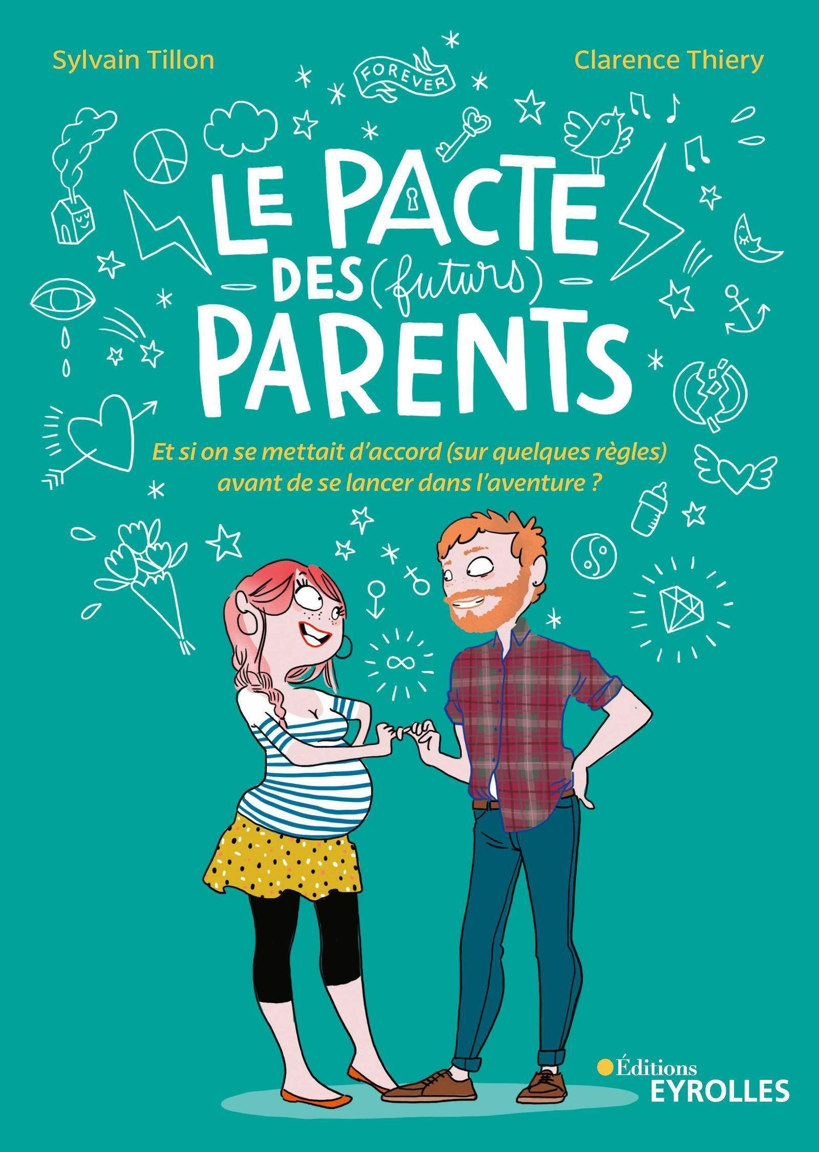 LE PACTE DES FUTURS PARENTS - ET SI ON SE METTAIT D ACCORD SUR QUELQUES REGLES AVANT DE SE LANCER DA