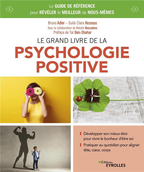 LE GRAND LIVRE DE LA PSYCHOLOGIE POSITIVE - LE GUIDE DE REFERENCE POUR REVELER LE MEILLEUR DE NOUS-M