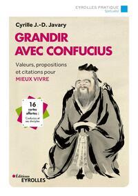 GRANDIR AVEC CONFUCIUS - VALEURS, PROPOSITIONS ET CITATIONS POUR MIEUX VIVRE. 16 CARTES OFFERTES : C