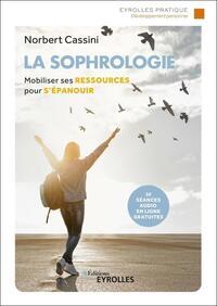 LA SOPHROLOGIE - MOBILISER SES RESSOURCES POUR S'EPANOUIR