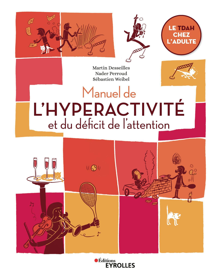MANUEL DE L'HYPERACTIVITE ET DU DEFICIT DE L'ATTENTION - LE TDAH CHEZ L'ADULTE