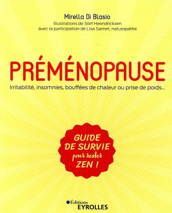 PREMENOPAUSE - IRRITABILITE, INSOMNIES, BOUFFEES DE CHALEUR OU PRISE DE POIDS...