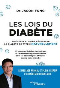 LES LOIS DU DIABETE - PREVENIR ET FAIRE REGRESSER LE DIABETE DE TYPE 2 NATURELLEMENT