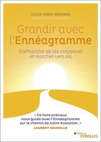 GRANDIR AVEC L'ENNEAGRAMME - S'AFFRANCHIR DE SES CROYANCES ET MARCHER VERS SOI