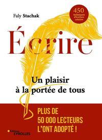 ECRIRE - UN PLAISIR A LA PORTEE DE TOUS - 450 TECHNIQUES D'ECRITURE CREATIVE