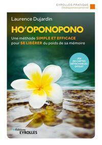 HO'OPONOPONO - UNE METHODE SIMPLE ET EFFICACE POUR SE LIBERER DU POIDS DE SA MEMOIRE/JEU DE CARTES D