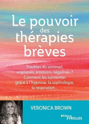 LE POUVOIR DES THERAPIES BREVES - TROUBLES DU SOMMEIL, ANGOISSES, EMOTIONS NEGATIVES ? COMMENT LES S