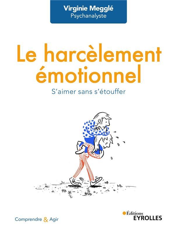 LE HARCELEMENT EMOTIONNEL - S'AIMER SANS S'ETOUFFER