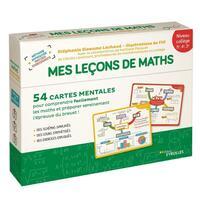 MES LECONS DE MATHS - NIVEAU COLLEGE 5E, 4E, 3E - 54 CARTES MENTALES POUR COMPRENDRE FACILEMENT LES