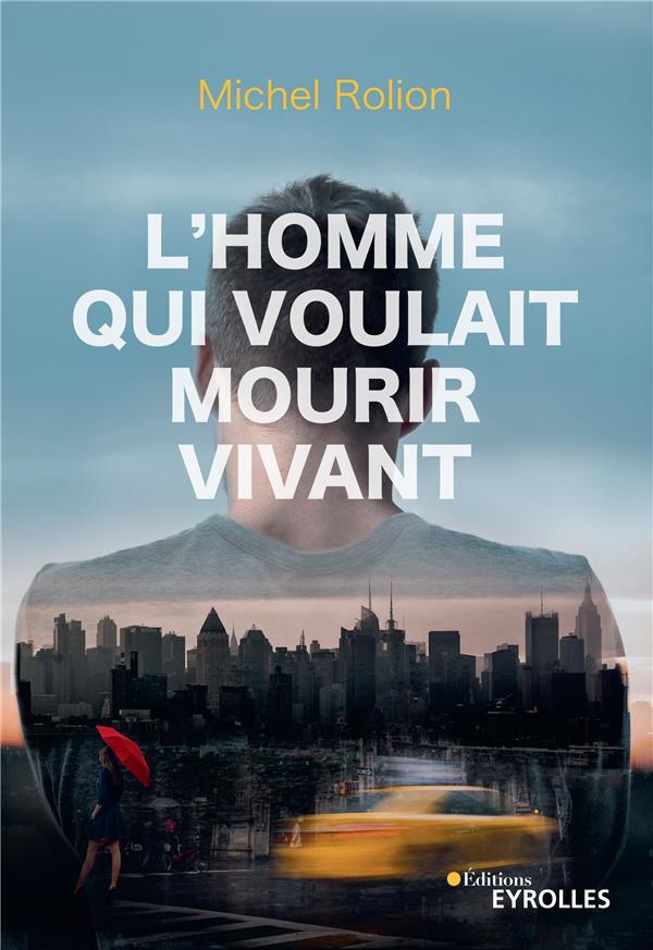 L'HOMME QUI VOULAIT MOURIR VIVANT