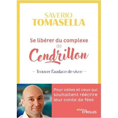 SE LIBERER DU COMPLEXE DE CENDRILLON - TROUVER L'AUDACE DE VIVRE