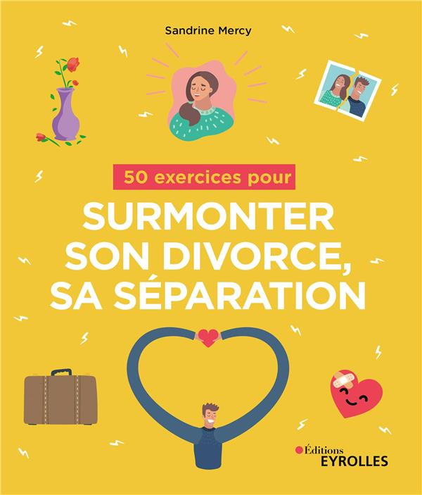 50 EXERCICES POUR SURMONTER SON DIVORCE, SA SEPARATION