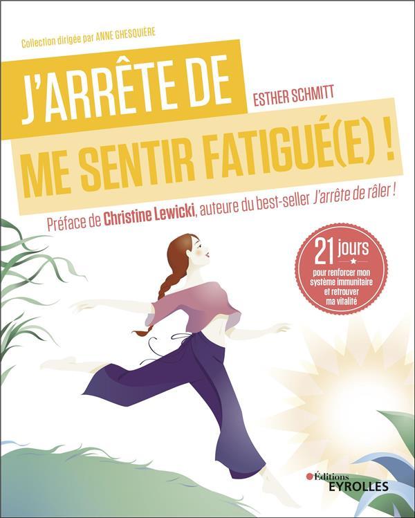 J'ARRETE DE ME SENTIR FATIGUE(E) ! - 21 JOURS POUR RENFORCER MON SYSTEME IMMUNITAIRE ET RETROUVER MA
