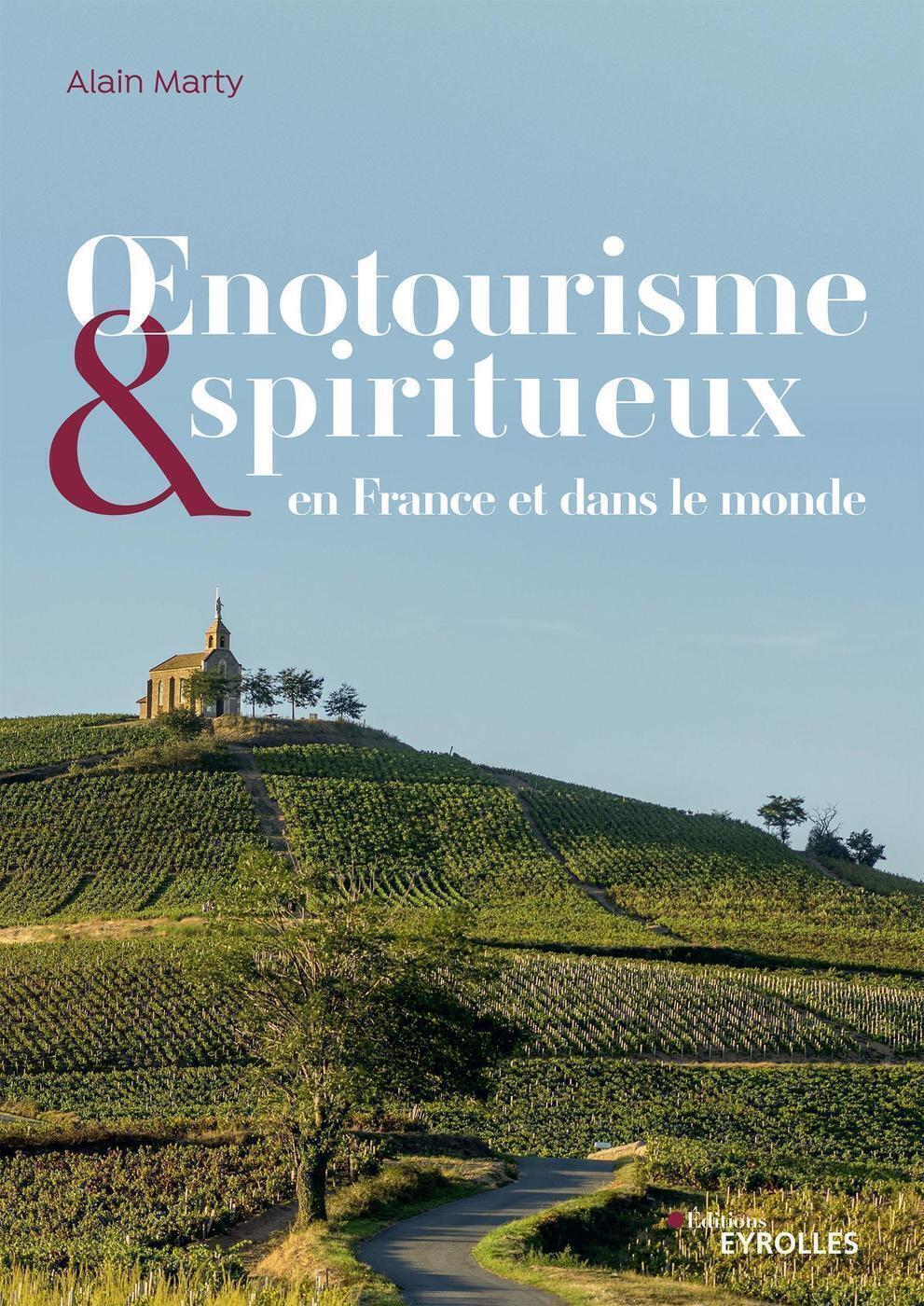 OENOTOURISME ET SPIRITUEUX EN FRANCE ET DANS LE MONDE