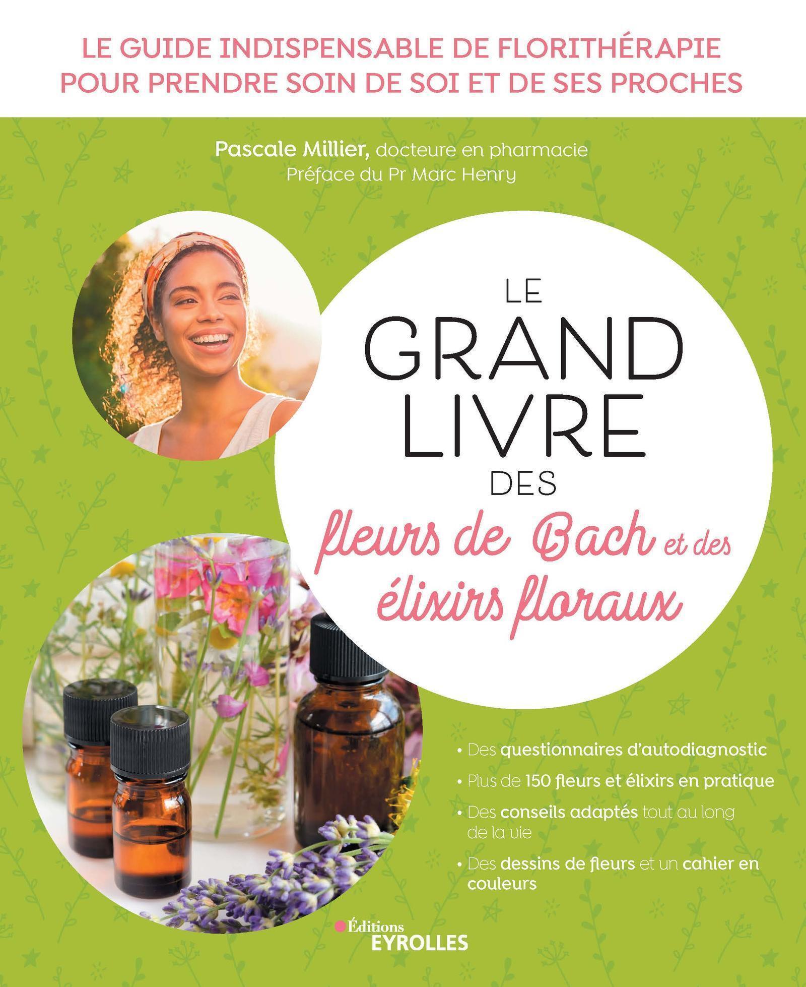 LE GRAND LIVRE DES FLEURS DE BACH ET DES ELIXIRS FLORAUX - LE GUIDE INDISPENSABLE DE FLORITHERAPIE P