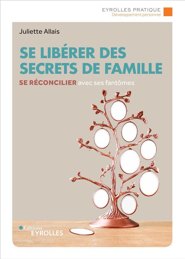 SE LIBERER DES SECRETS DE FAMILLE - SE RECONCILIER AVEC SES FANTOMES