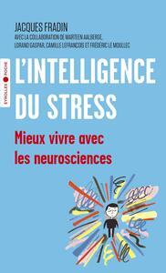 L'INTELLIGENCE DU STRESS - MIEUX VIVRE AVEC LES NEUROSCIENCES