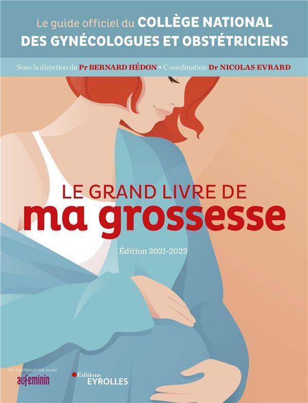 LE GRAND LIVRE DE MA GROSSESSE - EDITION 2021-2022